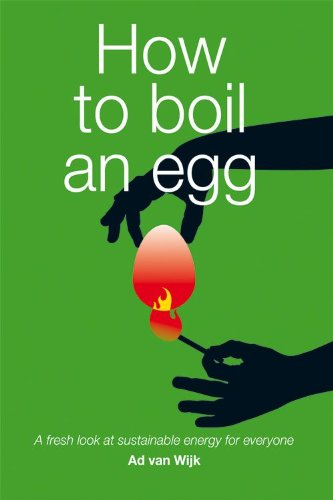 How to Boil an Egg:  A Fresh Look at Sustainable Energy for Everyone