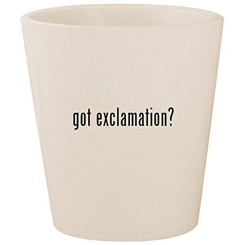 got exclamation? - White Ceramic 1.5oz Shot Glass ()