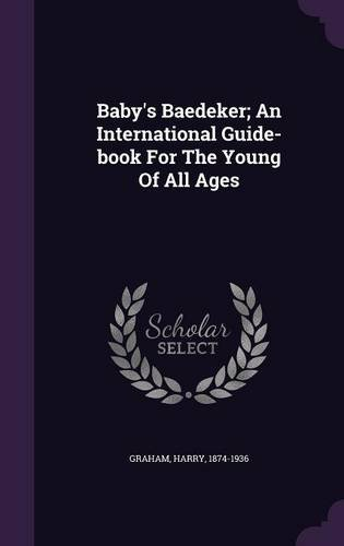 Download Baby's Baedeker; An International Guide-book For The Young Of All Ages pdf