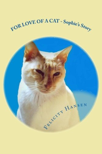 Read Online For Love of a Cat - Sophie's Story pdf