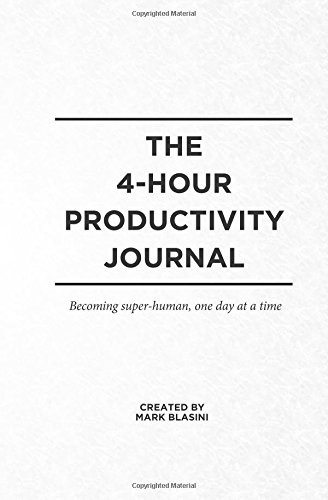 Download The 4-Hour Productivity Journal: Becoming super-human, one day at a time pdf