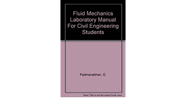 fluid mechanics laboratory manual for civil engineering students g rh amazon com fluid mechanics lab manual for civil engineering pdf fluid mechanics lab manual for civil engineering pdf