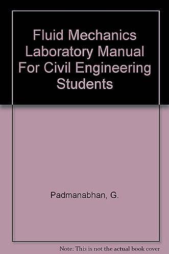 fluid mechanics laboratory manual for civil engineering students g rh amazon com Fluid Mechanics Lab Manual fluid mechanics 2 lab manual for civil engineering pdf