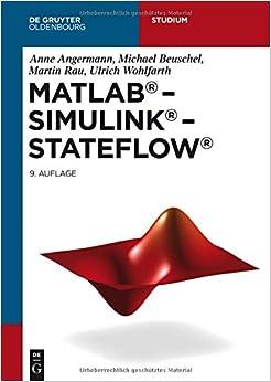 MATLAB - Simulink - Stateflow: Grundlagen, Tollboxen, Beispiele (de Gruyter Studium)