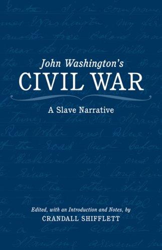 Read Online John Washington's Civil War: A Slave Narrative pdf epub