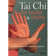 Tai Chi for Health & Vitality: A Comprehensive Guide to the Short Yang Form