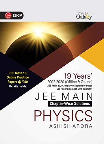 Physics Galaxy 2021 : JEE Main Physics - 19 Years' Chapter-Wise Solutions (2002-2020) (Sept paper updated)
