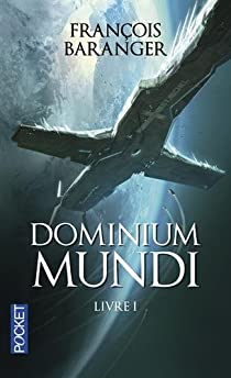 Dominium mundi, livre 1 par Baranger