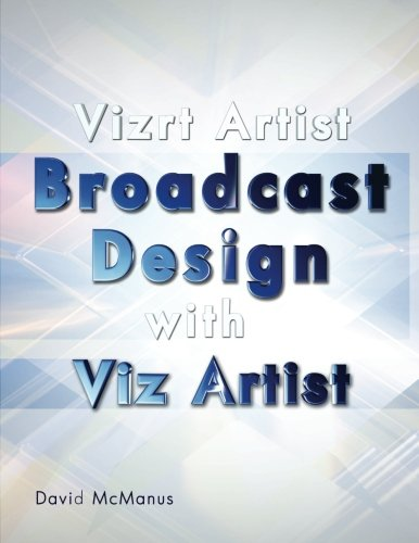 Vizrt Artist - Broadcast Design with Viz Artist: David