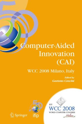 Computer-Aided Innovation (CAI): IFIP 20th World Computer Congress, Proceedings of the Second Topical Session on Compute