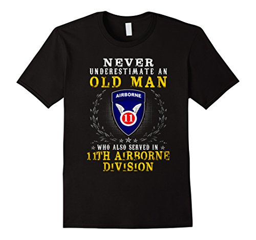 Mens Never Underestimate A Man - In 11th Airborne Division Tshirt XL (11th Airborne Division)