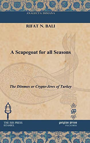 A Scapegoat for all Seasons (Analecta Isisiana: Ottoman and Turkish Studies)