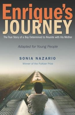 Enrique's Journey( The True Story of a Boy Determined to Reunite with His Mother)[ENRIQUES JOURNEY][Library Binding]