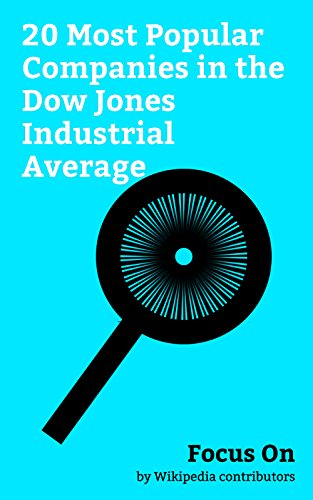 Focus On: 20 Most Popular Companies in the Dow Jones Industrial Average: McDonald's, Apple Inc., Microsoft, Nike, Inc., The Walt Disney Company, Walmart, ... Intel, The Coca-Cola Company, etc.