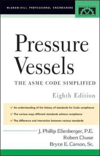 Pressure Vessels : ASME Code Simplified by Phillip Ellenberger