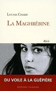 La Maghrébine : récit, Charif, Lounja
