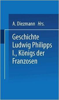 Geschichte Ludwig Philipps I., Königs der Franzosen