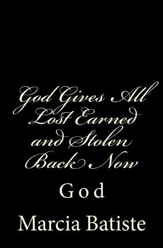 Download God Gives All Lost Earned and Stolen Back Now: God PDF