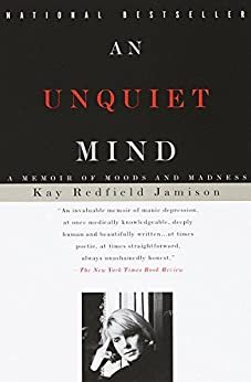 An Unquiet Mind: A Memoir of Moods and Madness by [Jamison, Kay Redfield]
