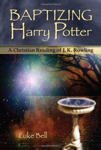 Read Online Baptizing Harry Potter: A Christian Reading of J.K. Rowling Text fb2 book