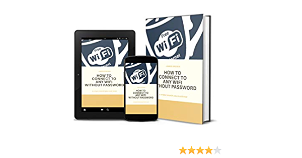 How To Connect To Any Wifi Automatically Without Password A Very Simple Tutorial To Get Connection To Any Wifi Without Password Brown James Ebook Amazon Com