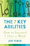 The 7 Key Abilities: How to Succeed 7 Days a Week
