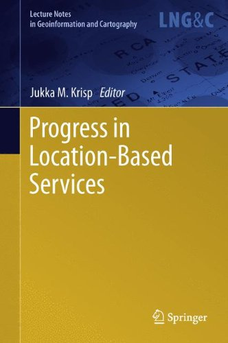 Progress In Location Based Services  Lecture Notes In Geoinformation And Cartography