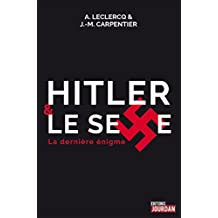 Hitler et le sexe: La dernière énigme (JOURDAN (EDITIO) (French Edition)