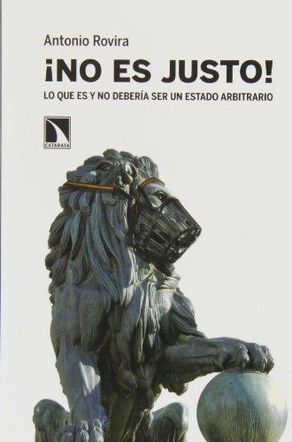 ¡No es justo!: Lo que es y no debería ser un Estado arbitrario (Mayor (catarata)) por Antonio Rovira