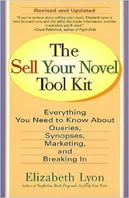 The Sell Your Novel Toolkit)] [Author: Elizabeth Lyon ...
