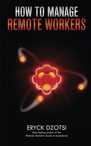 How to Manage Remote Workers