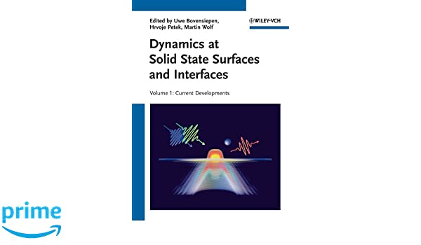 Dynamics at Solid State Surfaces and Interfaces: Current Developments, Volume 1