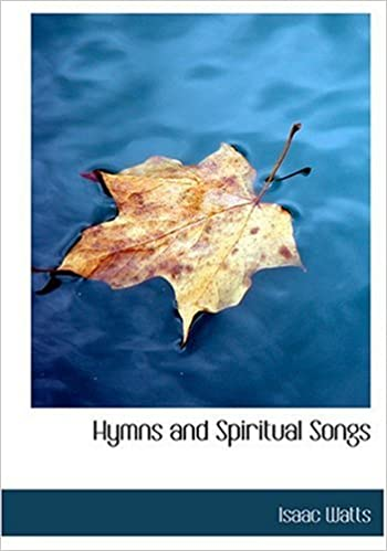 Hymns and Spiritual Songs (Large Print Edition)