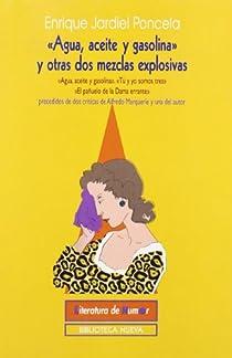 «Agua, aceite y gasolina» y otras dos mezclas explosivas par Jardiel Poncela