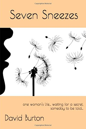 Seven Sneezes: one woman's life... waiting for a secret, someday to be told pdf epub