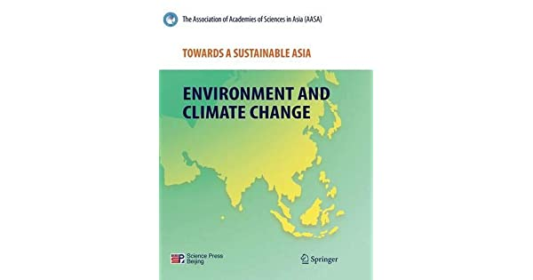 Towards a Sustainable Asia: Environment and Climate Change