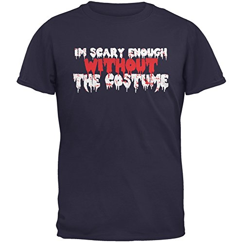Old Glory Halloween I'm Scary Enough Without The Costume Navy Adult T-Shirt - -