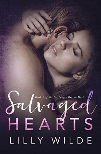 Lilly Branch - Salvaged Hearts (No Longer Broken Duet Book 2)