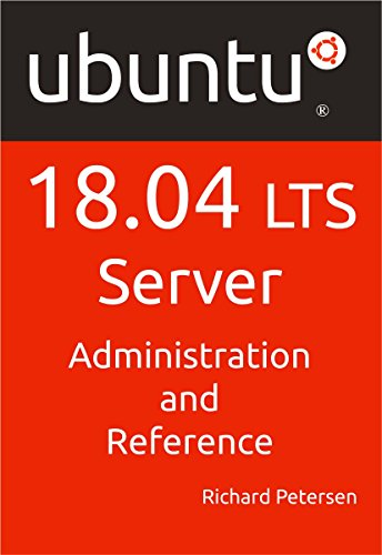Ubuntu 18.04 LTS Server: Administration and Reference (English Edition)