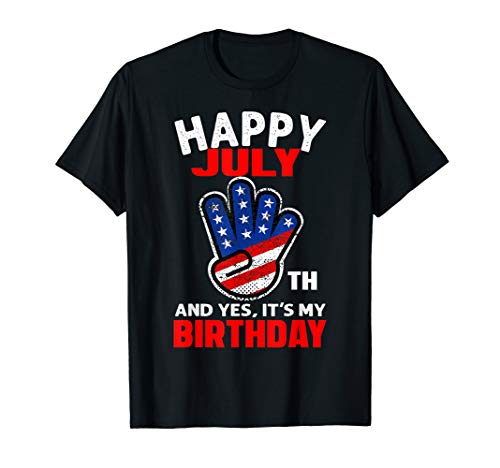 Happy 4th July And Yes It's My Birthday T-shirt Men & Kids