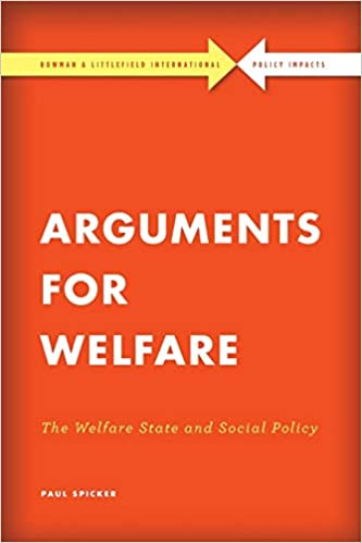 Arguments For Welfare The Welfare State And Social Policy Rowman Littlefield International Policy Impacts Spicker Paul 9781786603029 Amazon Com Books