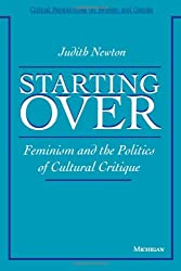 Starting over: Feminism and the Politics of Cultural Critique (Critical Perspectives on Women and Gender)