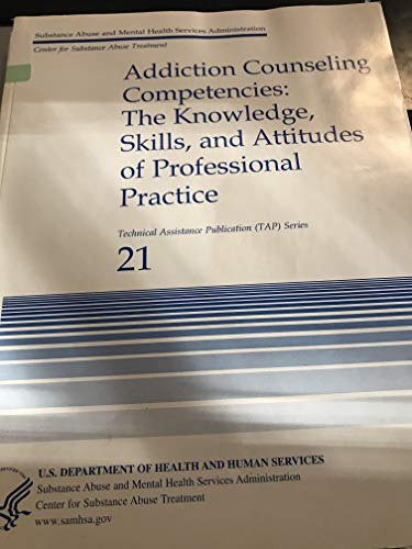 Addiction Counseling Competencies: The Knowledge, Skills, and Attitudes of Professional Practice, Participant Manual