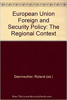 European Union Foreign and Security Policy: The Regional Context