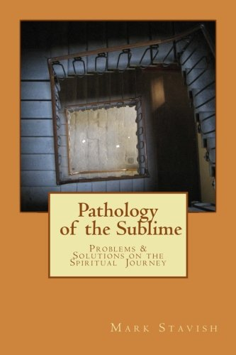 Pathology of the Sublime - Problems & Solutions on the Spiritual Journey (IHS Study Guides Series) (Volume 7) ()