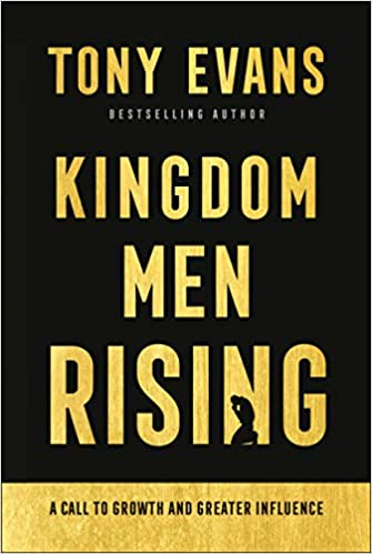 Kingdom Men Rising: A Call to Growth and Greater Influence: Tony Evans:  9780764237058: Amazon.com: Books