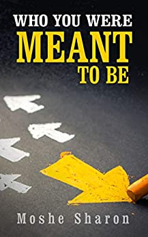 Who You Were Meant To Be by Moshe Sharon ebook deal