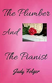 The Plumber and the Pianist: A Lesbian Romance by [Folger, Judy]