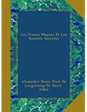 Les Francs-Maçons Et Les Sociétés Secrétes