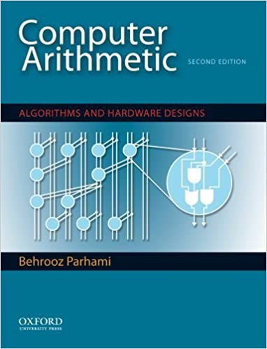 Computer arithmetic algorithms and hardware designs the oxford computer arithmetic algorithms and hardware designs the oxford series in electrical and computer engineering 2nd edition fandeluxe Images